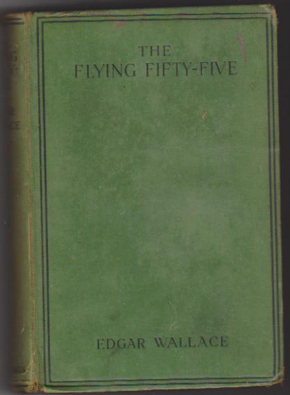 Edgar Wallace. The Flyng Fifty Five. Hutchinson. London 1929