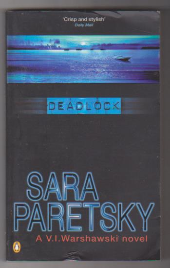 Sara paretsky. Deadlock. Penguin books 1984