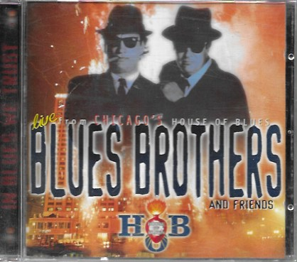 Blues Brothers and friends. Live from Chicago's House of Blues. 1997 House of Blues