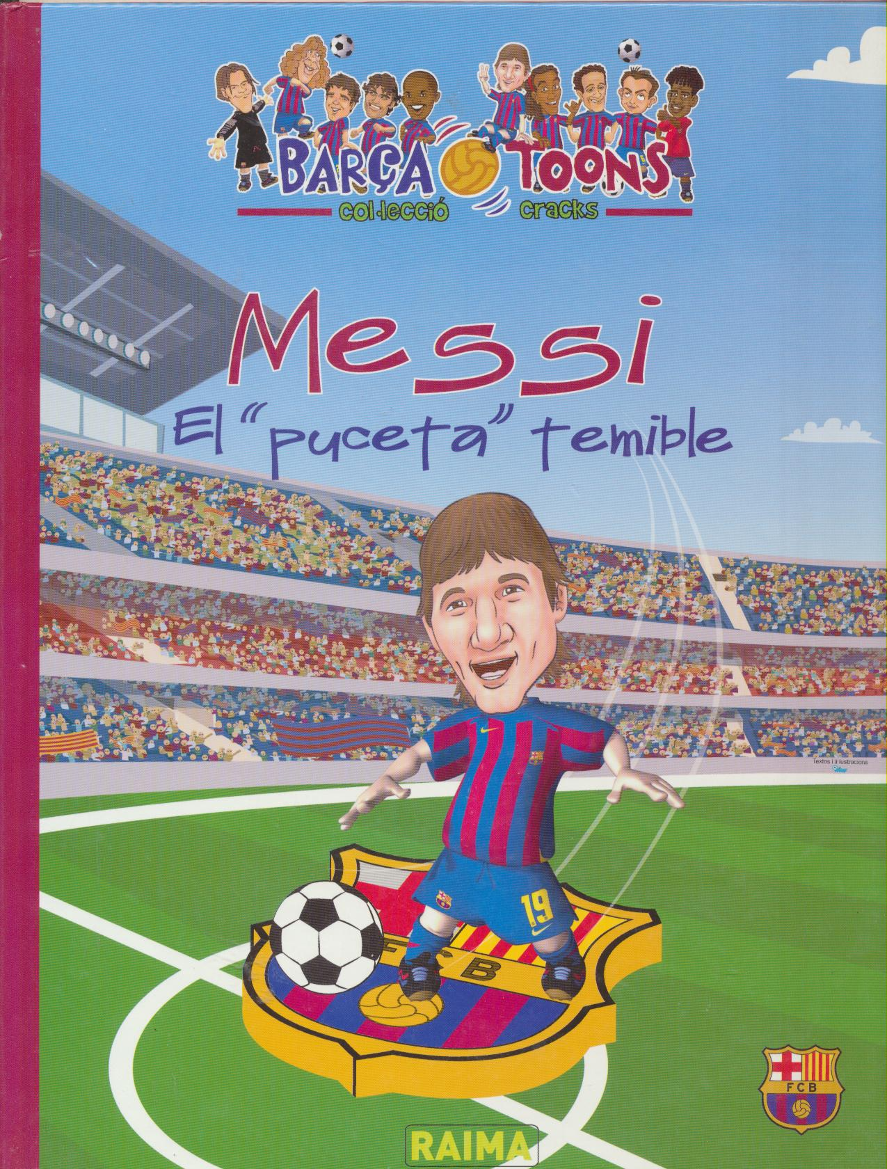 Messi El Puceta temible. Rama Editions 2006